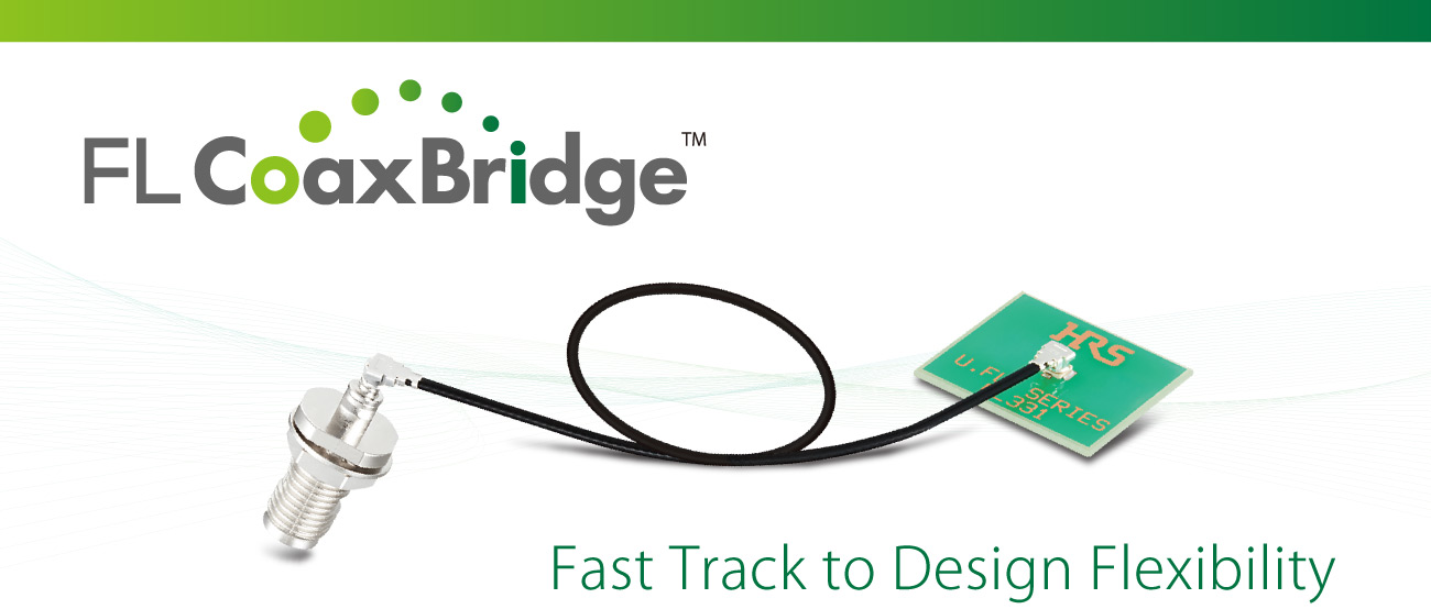 FL CoaxBridge - Fast Track to Design Flexibility -